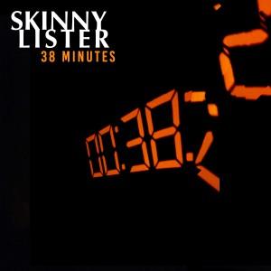 Skinny Lister - 38 Minutes PACKSHOT 3000 x 3000