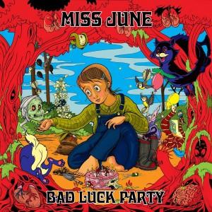 MissJuneBadLuckPartyalbumart-990000079e04513c